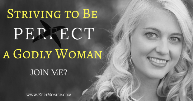 Striving to Be a Perfect Godly Woman (1)