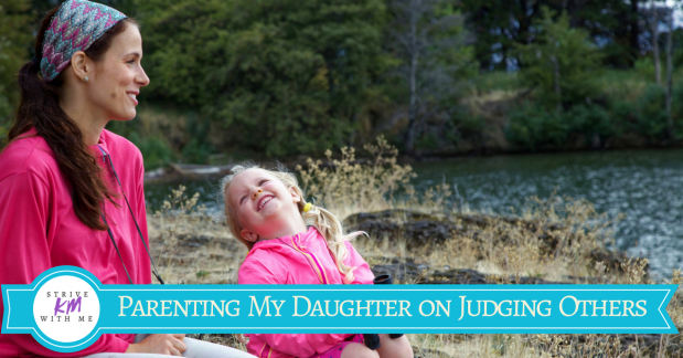 Parenting My Daughter on Judging Others